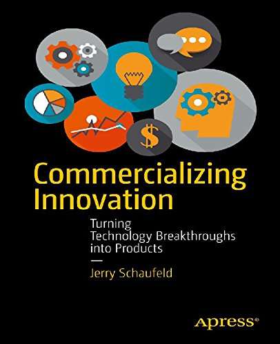 Commercializing Innovation: Turning Technology Breakthroughs into Products (English Edition)
