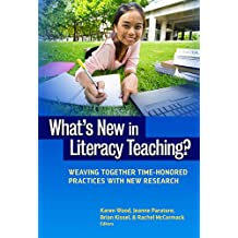What's New in Literacy Teaching?: Weaving Together Time-Honored Practices with New Research