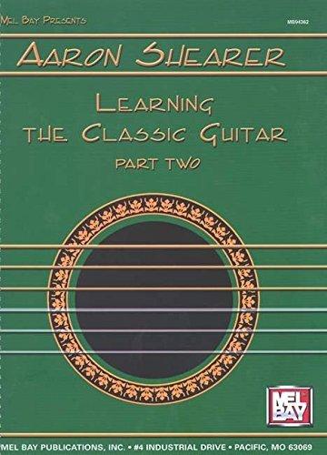Portada del libro Mel Bay Presents: Aaron Shearer: Learning the Classic Guitar, Part 2 by Aaron Shearer (1990-11-01)