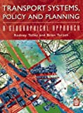Transport Systems, Policy and Planning: A Geographical Approach