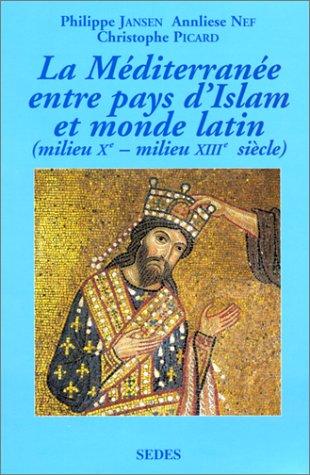La Méditerranée entre pays d'Islam et monde latin