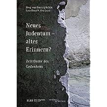 Neues Judentum – altes Erinnern?: Zeiträume des Gedenkens