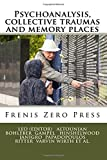 Psychoanalysis, collective traumas and memory places: Frenis Zero Press: Volume 4 (MEDITERRANEAN ID-ENTITIES) by Giuseppe Leo (Edited by) (2015-12-05)