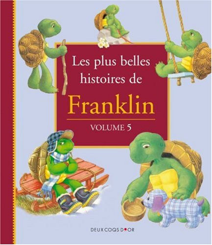 Les plus belles histoires de Franklin : Les plus belles histoires de Franklin : Tome 5 par Paulette Bourgeois, Brenda Clark