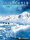Antarktis - Vom Verschwinden eines Kontinents