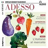 ADESSO audio - L'italiano al mercato. 5/2017: Italienisch lernen Audio - Auf dem Markt