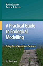 [(A Practical Guide to Ecological Modelling : Using R as a Simulation Platform)] [By (author) Karline Soetaert ] published on (October, 2010)