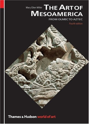 The Art of Mesoamerica (World of Art) by Mary Ellen Miller (2006-10-20)