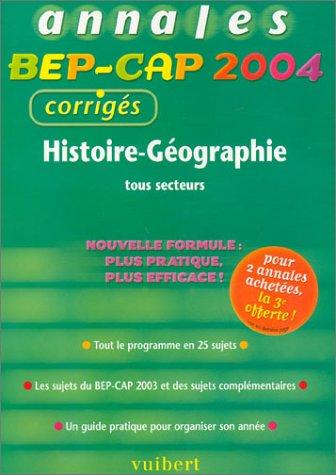 Histoire-Géographie tous secteurs, BEP-CAP : Annales 2004, corrigés