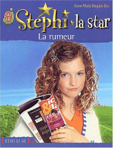 Stéphi la star, tome 8 : La Rumeur