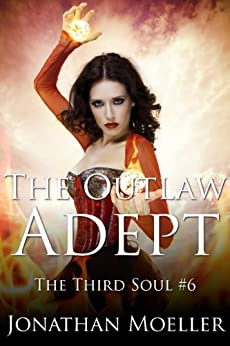 The Outlaw Adept (The Third Soul Book 6) by [Moeller, Jonathan]