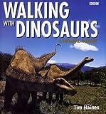 """Walking with Dinosaurs"": A Natural History"