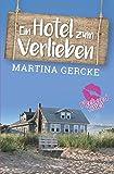 'Ein Hotel zum Verlieben' von Martina Gercke