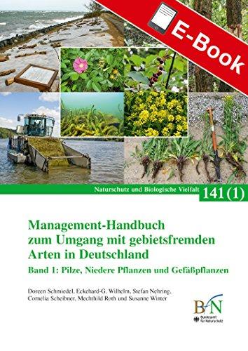 Lv Band (Management-Handbuch zum Umgang mit gebietsfremden Arten in Deutschland; Band 1: Niedere Pflanzen und Gefäßpflanzen: Naturschutz und Biologische Vielfalt Heft 141 Bd.1 (NaBiV Heft))