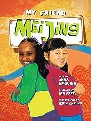 My Friend Mei Jing by Anna McQuinn (2009-05-01)