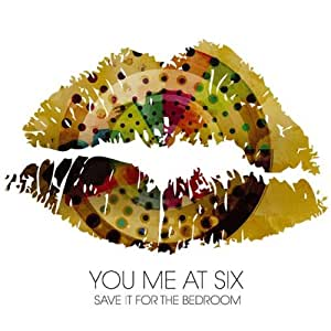 Save It for the Bedroom : You Me at Six: Amazon.fr: Musique