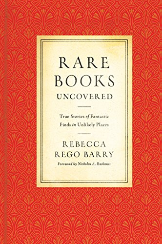 Rare Books Uncovered: True Stories of Fantastic Finds in Unlikely Places thumbnail
