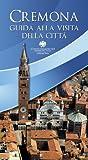 Cremona. Guida alla visita della città (Italian Edition)
