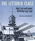 The Littorio Class: Italy's Last and Largest Battleships (English Edition)