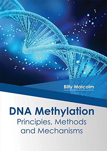 DNA Methylation: Principles, Methods and Mechanisms