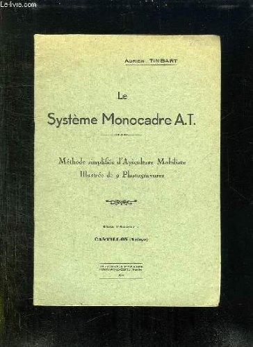 LE SYSTEME MONOCADRE AT. METHODE SIMPLIFIE D APICULTURE MOBILISTE.