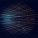 Songtexte von Kilians - Lines You Should Not Cross