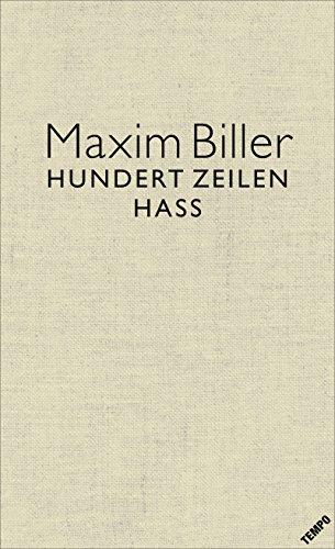 Biller, Maxim: 100 Zeilen Hass