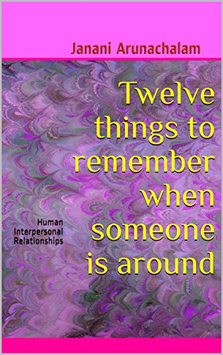 Twelve things to remember when someone is around: Human
