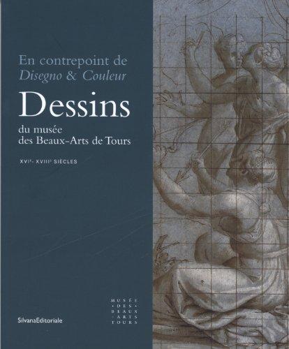 Dessins XVI XVIII du Musee des Beaux Arts de Tours