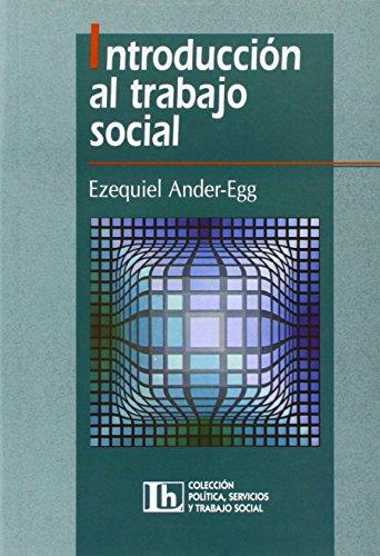 Descargar Libro INTRODUCCION AL TRABAJO SOCIAL de Ander Ezequiel