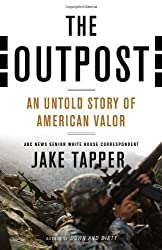 The Outpost: An Untold Story of American Valor by Jake Tapper (2012-11-13)