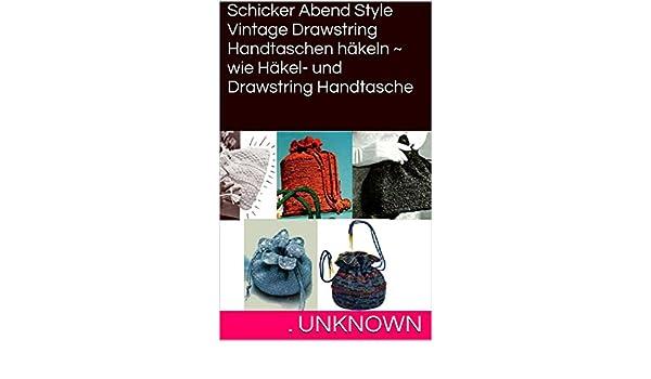 Schicker Abend Style Vintage Drawstring Handtaschen häkeln ~ wie ...