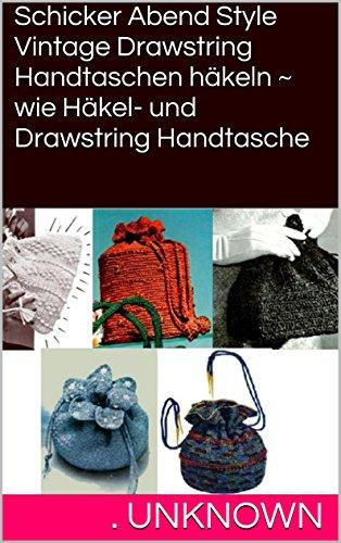 Gehäkelte Tasche Muster (German Edition)