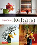 Japanese Ikebana for Every Season: .