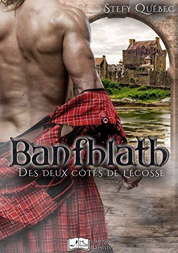 Banfhlath : Des deux côtés de l'Ecosse (Something Dark) par Stefy Québec