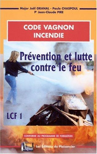 Code Vagnon incendie( LCF 1) : Prévention et lutte contre le feu