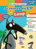 Cahiers de vacances du Loup - Je rentre en CP