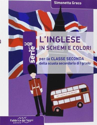 L'inglese in schemi e colori. per la 2ª classe della scuola media