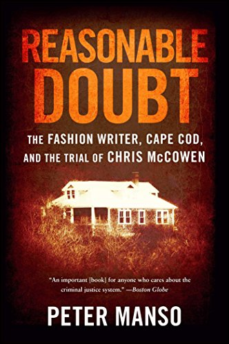 Reasonable Doubt: The Fashion Writer, Cape Cod, and the Trial of Chris McCowen -