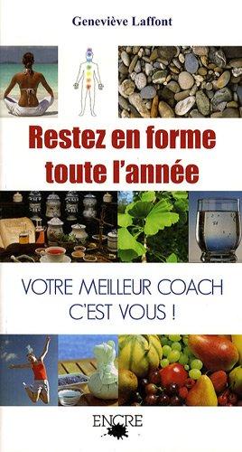 Rester en forme toute l'année : Soyez votre propre coach par Geneviève Laffont
