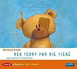 Der Teddy und die Tiere und weitere Geschichten: Hörspiel für Kinder. Mit zwei Bonusgeschichten: Lirum Larum Willi Warum. Die Rüpelschule