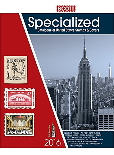 Scott Specialized Catalogue of United States Stamps & Covers 2016: Confederate States-Canal Zone-Danish West Indies-Guam-Hawaii-United Nations -