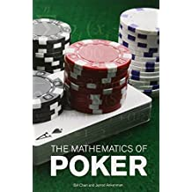 The Mathematics of Poker by Bill Chen (2009-06-04)