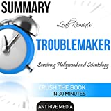 Summary Leah Reminis Troublemaker: Surviving Hollywood and Scientology
