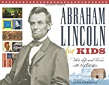 Abraham Lincoln for Kids: His Life and Times with 21 Activities (For Kids)
