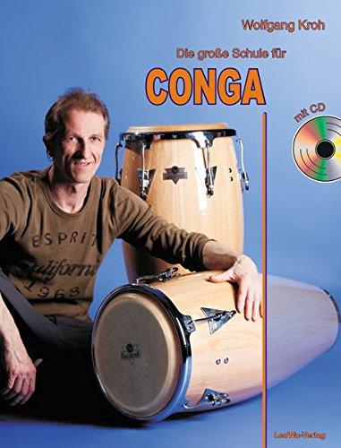 Die große Schule für CONGA mit CD: Alle Grundlagen in einem Buch!