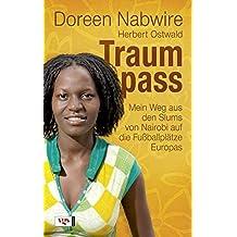 Traumpass: Mein Weg aus den Slums von Nairobi auf die Fußballplätze Europas