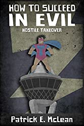 Hostile Takeover (How to Succeed in Evil Book 3) (English Edition)