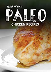 Paleo Chicken Recipes (Quick N' Easy Paleo) (English Edition)