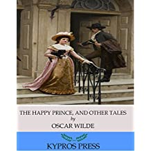 The Happy Prince, and Other Tales (English Edition)